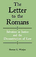 The Letter to the Romans: Salvation as Justice and the Deconstruction of Law