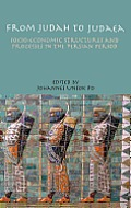 From Judah to Judaea: Socio-Economic Structures and Processes in the Persian Period