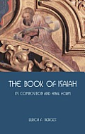 The Book of Isaiah: Its Composition and Final Form
