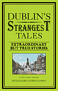 Dublin's Strangest Tales: Extraordinary But True Stories (Strangest)
