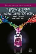 Therapeutic Protein Drug Products: Practical Approaches to Formulation in the Laboratory, Manufacturing, and the Clinic
