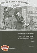 Disease in London, 1st-19th Centuries: An Illustrated Guide to Diagnosis