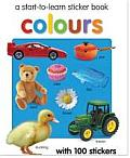 Colours: A Start-To-Learn Sticker Book with 100 Stickers
