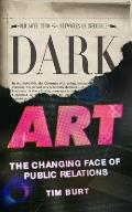 Dark Art: The Changing Face of Public Relations