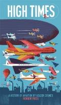High Times: A History of Aviation (Leporello)
