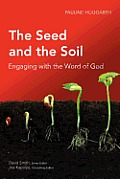 The Seed and the Soil: Engaging with the Word of God