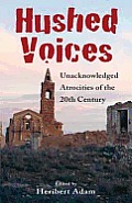 Hushed Voices - Unacknowledged Atrocities of the 20th Century
