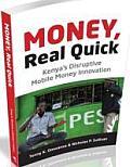 Money, Real Quick: Kenya's Disruptive Mobile Money Innovation