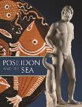 Poseidon and the Sea: Myth, Cult and Daily Life