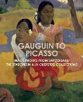 Gauguin to Picasso Masterworks from Switzerland The Staechelin & Im Obersteg Collections