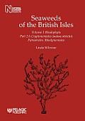Seaweeds of the British Isles Volume 1 Rhodophyta Part 2a Cryptonemiales (Sensu Stricto), Palmariales, Rhodymeniales