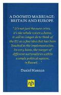 Doomed Marriage: Britain and Europe