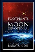 Footprints On The Moon Devotional; 31 Days To Living A Divinely Inspired Life by Elizabeth Babatunde