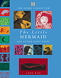The Little Mermaid and Other Fishy Tales (Story Collector)