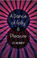 Dance of Folly and Pleasure: Stories