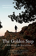 The Golden Step: A Walk Through the Heart of Crete (Armchair Traveller) Cover