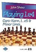 Playing 1.E4: Caro-Kann, 1...E5 & Minor Lines (Grandmaster Guides)
