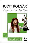 Judit Polgar Teaches Chess #2: From GM to Top Ten