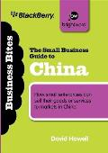 The Small Business Guide to China: How Small Enterprises Can Sell Their Goods or Services to Markets in China