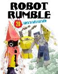 Robot Rumble: 20 Robots To Make! Just Press Out Glue Together and Play