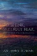 To Think Without Fear