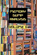 Memory Dump Analysis Anthology, Volume 6