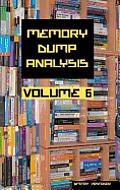 Memory Dump Analysis Anthology, Volume 6