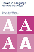 Choice in Language: Applications in Text Analysis