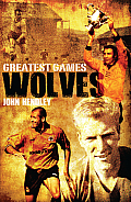 Greatest Games: Wolves