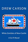 White Zombies of New Castile: A Sci-Fi Novel