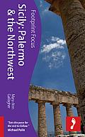 Sicily: Palermo & the Northwest (Footprint Focus Sicily: Palermo & the Northwest)