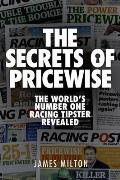 Secrets of Pricewise: the World's Number One Racing Tipster Revealed