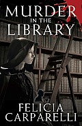 Murder in the Library: A Mystery Inspired by Sherlock Holmes and One of His Most Famous Cases