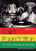 Solid Foundation An Oral History of Reggae Revised & Expanded Edition