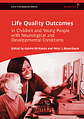 Life Quality Outcomes in Children and Young People with Neurological and Developmental Conditions: Concepts, Evidence, and Practice