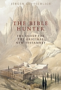 Bible Hunter Searching for the Original New Testament