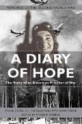 Diary of Hope: the Story of an American Prisoner of War