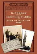 Handbook of the United States of America, 1880: A Guide to Emigration (Old House Projects)