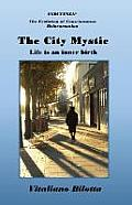 The City Mystic - Life Is an Inner Birth