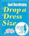 Drop a Dress Size: Lose 5LBS and Keep It Off for Good!