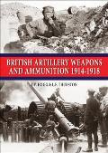 British Artillery Weapons & Ammunition: 1914-1918