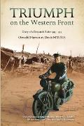Triumph on the Western Front: Diary of a Despatch Rider 1915-1919