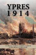 Ypres, 1914: An Official Account Published by Order of the German General Staff; Translated by G.C.W