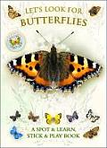 Let's Look for Butterflies: A Spot & Learn, Stick & Play Book (Let's Look)