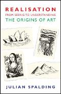 Realisation-From Seeing to Understanding: The Origins of Art