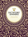 Dictators? Dinners: A Bad Taste Guide to Entertaining Tyrants