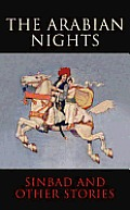 Arabian Nights The Voyages of Sindbad the Sailor & Other Stories