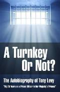 Turnkey Or Not?: the Autobiography of Tony Levy