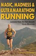 Magic, Madness & Ultramarathon Running