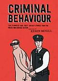 Criminal Behaviour: The Funniest and Most Explicity Stories from the Police and Justice System
